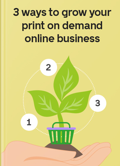3_ways_to_grow_your_print_on_demand_online_business_copy.jpg
